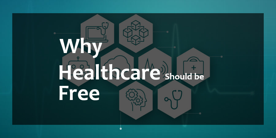 why healthcare should be free